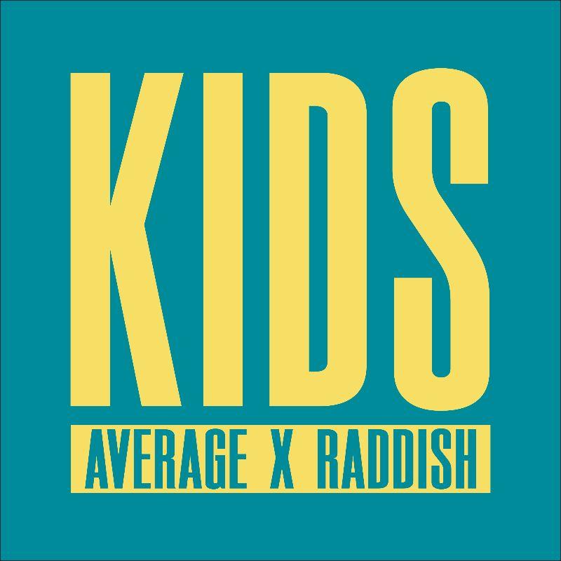 Average x Raddish – Kids